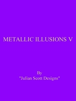 Metallic Illusions V